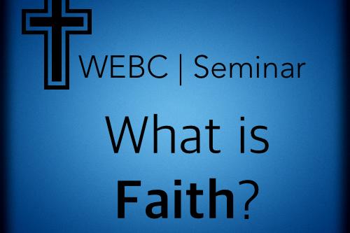 SEMINAR: WHAT IS FAITH?